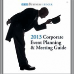 2013 Business Ledger Corporate Event Planning and Meeting Guid